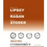 Microeconomics by Lipsey, Richard G., Ragan, Christopher T.S., Storer, Paul [Prentice Hall, 2007] (Paperback) 13th Edition [Paperback]