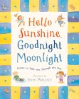 img - for Hello Sunshine, Goodnight Moonlight: Poems to Take You Through the Day book / textbook / text book