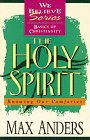 The Holy Spirit: Knowing Our Comforter (We Believe : Basics of Christianity) (0840719256) by Anders, Max E.