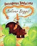 Outrageous, Bodacious Boliver Boggs!