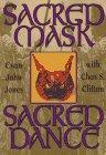 Sacred Mask, Sacred Dance (Llewellyn'...