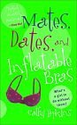 Mates, Dates, And Inflatable Bras (0606311440) by Hopkins, Cathy
