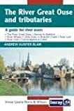 img - for The River Great Ouse and Its Tributaries: A Guide to River Users book / textbook / text book