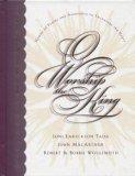 O Worship the King, John MacArthur, Joni Eareckson Tada, Robert Wolgemuth, Bobbie Wolgemuth