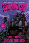 The Thing Under the Bed (Bone Chillers) (0061064289) by Ehrenhaft, Daniel