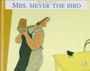 Mrs. Meyer the Bird
