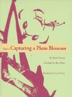 Guide to Capturing a Plum Blossom (Mercury House Neglected Literary Classics)
