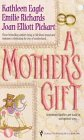 Mother'S Gift (Silhouette Promo), Eagle,Kathleen/Richards,Emilie/Pickart,Joan Elliott