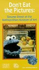Dont Eat the Pictures: Sesame Street at the Metropolitan Museum of Art [VHS]