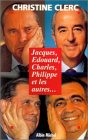 img - for Jacques, Edouard, Charles, Philippe Et Les Autres (Politique) (French Edition) book / textbook / text book
