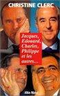 Jacques, �douard, Charles, Philippe et les autres... par Clerc