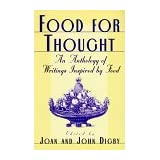 Food for Thought: An Anthology of Writings Inspired by Foodby Joan Digby