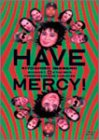 HAVE MERCY! [DVD]
