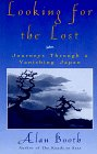 Looking for the Lost: Journeys Through a Vanishing Japan (1568360657) by Booth, Alan