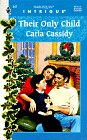 Their Only Child (Harlequin Intrigue, No 447), Cassidy