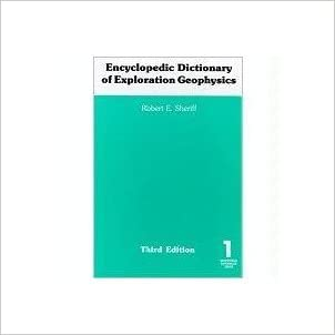 Encyclopedic Dictionary of Exploration Geophysics (Geophysical References Series, Vol 1)