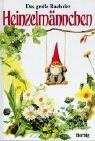 Das große Buch der Heinzelmännchen. (3776617594) by Huygen, Wil