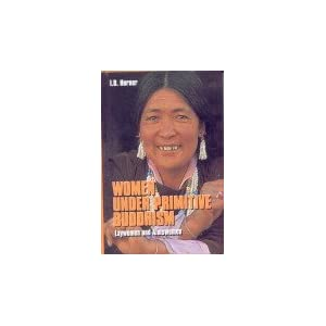 Women Under Primative Buddhism by I.B. Horner