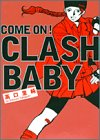 COME'ON!CLASH BABY  / 高口 里純 のシリーズ情報を見る