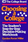 Choosing a College: The Student's Step-By-Step Decision-Making Workbook