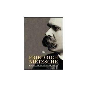 Friedrich Nietzsche: Chronik in Bildern und Texten
