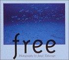 free—高砂淳二写真集 (TOUCH BOOKS)