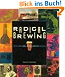 Radical Brewing: Recipes, Tales and W...