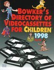 Bowker's Directory of Video Cassettes for Children 1998 (Serial)