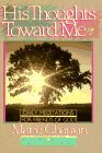 His Thoughts Toward Me (Heart For God Series) (0871239620) by Chapian, Marie