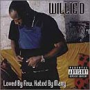 Loved By Few Hated By Many Willie D