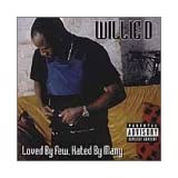Loved By Few Hated By Many ~ Willie D