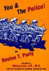 You & the Police!, Boston T. Party, Kenneth W. Royce
