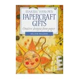 Making Your Own Papercraft Gifts: Creative Designs From Paperby Melanie Williams