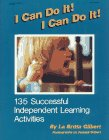 I Can Do It! I Can Do It!: 135 Sucessful Independent Learning Activities (0876591071) by LaBritta Gilbert