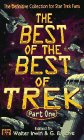 The Best of the Best of Trek Part One: The Definitive Collection for Star Trek Fans by Walter Irwin and G. B. Love