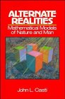 Alternate Realities: Mathematical Models of Nature and Man (047161842X) by John L. Casti