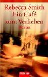 Ein Cafe zum Verlieben. (3442452112) by Smith, Rebecca