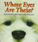 img - for Whose Eyes Are These? by Elizabeth Burman Patterson (1997-05-03) book / textbook / text book