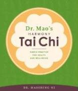 Dr. Mao's Harmony Tai Chi: Simple Practice for Health and Well-Being