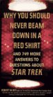 Why You Should Never Beam Down in a Red Shirt: And 749 More Answers to Questions About Star Trek