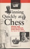 img - for Winning Quickly at Chess (Attack and Counter-Attack from move one!) book / textbook / text book