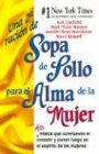 Una 2a ración de Sopa de Pollo para el Alma de la Mujer: Más relatos que conmueven el corazón y ponen fuego en el espiritu de las mujeres (Chicken Soup for the Soul) (Spanish Edition) (0757301320) by Canfield, Jack