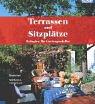 img - for Terrassen und Sitzpl tze. Refugien f r Gartengenie er. book / textbook / text book