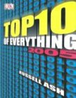 Top Ten of Everything 2005 (Top 10 of Everything) (0756605180) by Russell Ash