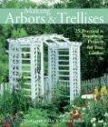 Making Arbors & Trellises: 22 Practic...