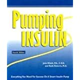 Pumping Insulin: Everything You Need for Success on a Smart Insulin Pumpby John, D.B.A. Walsh