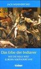 Das Erbe der Indianer. (3898362639) by Jack Weatherford