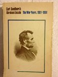Abraham Lincoln: The Prairie Years and the War Years (Volume 2: The War Years (1861-1864))