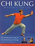 img - for By James MacRitchie - Chi Kung: Energy for Life: An Introduction to the art of cultivating your energy (2003-01-25) [Paperback] book / textbook / text book