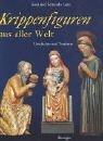 img - for Krippenfiguren aus aller Welt. Geschichte und Tradition von Gioia Lanzi (2000) Gebundene Ausgabe book / textbook / text book